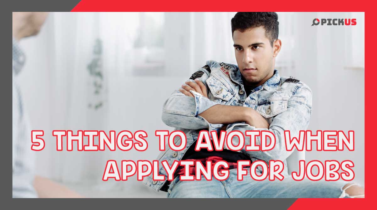 pickus-blog-5-things-to-avoid-apply-jobs_327.jpg